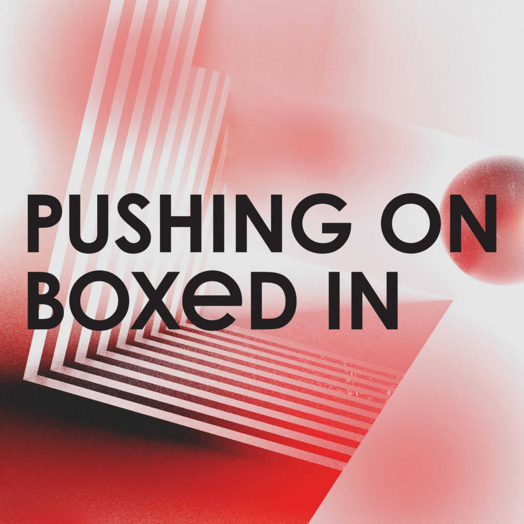 BoxedIn_PushingOn_3600